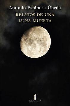 Cuando oscurece, la realidad ya no es la misma. Hechos extraordinarios ocurren sin ningún preaviso, mientras se difumina nuestra capacidad de entender e interpretar lo que nos rodea. Los sentidos se agudizan, la razón vacila, florecen visiones y sueños, y toda la extrañeza del mundo toma vida, cuerpo y sangre. La luna muerta lo cambia todo. A lo largo de los 25 cuentos que componen Relatos de una luna muerta, Antonio Espinosa Úbeda nos lleva...