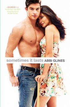 Cover reveal Sometimes it Last by Abbi Glines