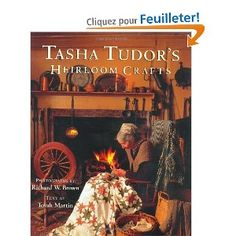 Tasha Tudor's Heirloom Crafts: Amazon.fr: Tovah Martin, Richard W. Brown: Livres anglais et étrangers