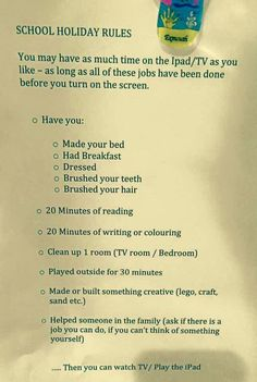 School Holiday Rules - I like this list minus iPad at the end, they can choose something they want to do