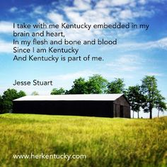 One of my father's favorite authors. As I am apart of him and Kentucky is apart of me.