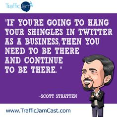 """If you're going to hang your shingles in Twitter as a business, then you need to be there and continue to be there."" Scott Stratten, UnMarketing on TJ4 - http://lnx5.co/q1"