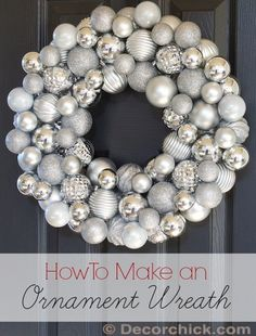Christmas Ornament Wreath Tutorial Www Decorchick Com Happy New Year Silver Christmas, Noel Christmas, Christmas Projects, Xmas, Christmas Lights, Christmas Ornament Wreath, Christmas Decorations, Holiday Wreaths, Holiday Crafts