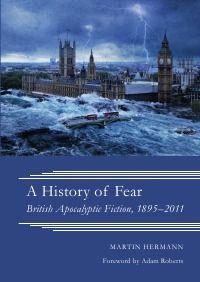 A History of Fear - British Apocalyptic #Fiction, 1895–2011 -Martin Herman: In Großbritannien sind säkularisierte Spekulationen über das Ende der Welt Teil des öffentlichen Diskurses seit dem 19. Jahrhundert. Diese Studie untersucht Erzählungen, die vom potenziellen Ende der Menschheit handeln und im Zeitraum 1895-2011 in Großbritannien geschrieben bzw. von britischen Filmemachern produziert wurden…
