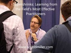 Supershrinks: Learning from the Field's Most Effective Practitioners