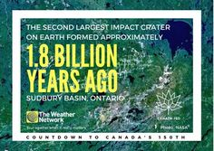 Impact from an enormous comet is believed to have created the massive crater, which filled with magma containing nickel, copper, platinum, palladium, gold, and other metals.  Our countdown to #Canada150 continues! Keep track with the rest of our great  facts 140/150