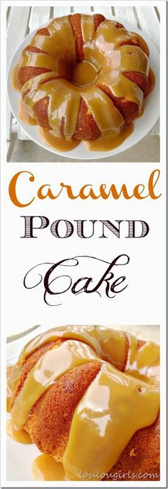 Caramel Pound Cake! They Will Name Cities After You, When You Serve This To Family and Friends!