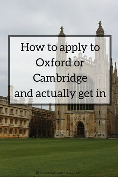 How to apply to Oxford or Cambridge and actually get in. #oxforduniversity #cambridgeuniversity #oxbridge