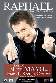 "RAPHAEL Tour ""Mi Gran Noche"" en Miami, Sab Mayo 31, James L Knight Center @Raphael Artista http://www.ticketmaster.com/Raphael-tickets/artist/733809 @JLKC1 @nykconcerts #raphael #miami #españa #amor"
