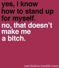 stand up for yourself.