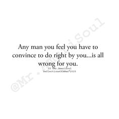 After explanations and chances given. He never was the right man. Nrver will be. Favorite Quotes, Best Quotes, Love Quotes, Inspirational Quotes, Moment Quotes, Famous Quotes, Relationship Quotes, Relationships, Respect Relationship