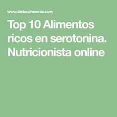 Top 10 Alimentos ricos en serotonina. Nutricionista online Dietitian, Good Advice, Nocturne, Lets Go, Food Items