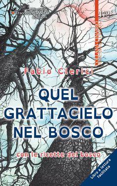 """""""Quel grattacielo nel bosco"""" di Fabio Clerici Recensione di Sandra Carresi"""