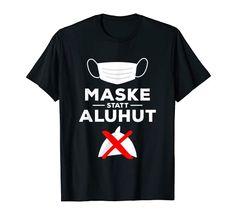 Maske statt Aluhut - Gegen Verschwörungstheorien T-Shirt Gegen Verschwörungstheoretiker Funny Shirts, Mens Tops, Tin Foil Hat, Funny Sayings, Masks, Funny Tee Shirts