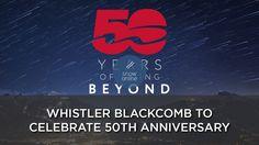 50 Years of Whistler Blackcomb Ski Resort, BC (Canada)