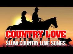 Best Slow Country Love Songs Ever - Greatest Old Country Love Songs Of All Time - YouTube