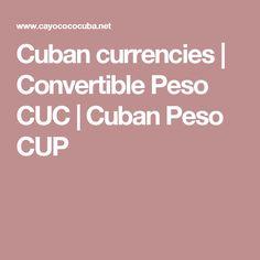 Cuban currencies   Convertible Peso CUC   Cuban Peso CUP Cuban, Convertible, Spaces