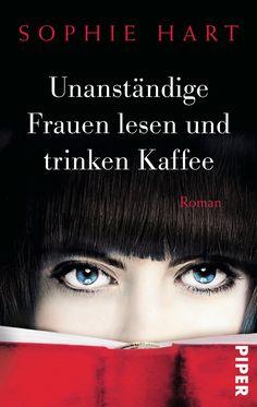 Unanständige Frauen lesen und trinken Kaffee von Sophie Hart