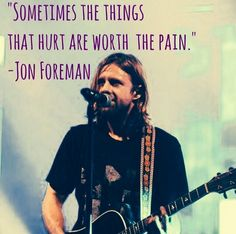 This is a great quote. Jon Foreman.