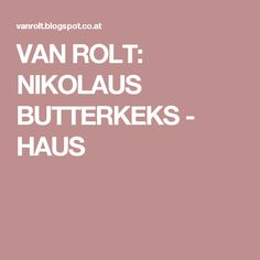 VAN ROLT: NIKOLAUS BUTTERKEKS - HAUS