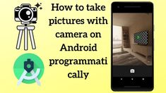 How to Take a Photo Using The Camera And Display it in Android Imageview Android Tutorials, How To Take Photos, Improve Yourself, Take That, Display, Learning, Floor Space, Billboard