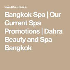Bangkok Spa | Our Current Spa Promotions | Dahra Beauty and Spa Bangkok