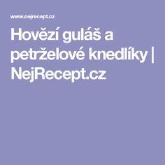 Hovězí guláš a petrželové knedlíky   NejRecept.cz