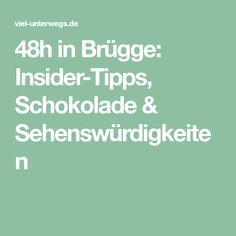 48h in Brügge: Insider-Tipps, Schokolade & Sehenswürdigkeiten
