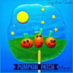 Sugartown Sweets: Pumpkin Patch Lollipops! simple candy makes this scene. easy to do when u look at the directions.