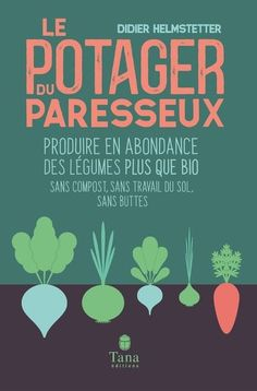 The kitchen garden of the lazy - To produce in abundance more than organic vegetables, without compost, without working the soil, without mounds - new enlarged and illustrated edition Importance Of Library, Legume Bio, Potager Bio, Rose Trees, Organic Vegetables, How To Fall Asleep, Books, Amazon Fr, Minimum