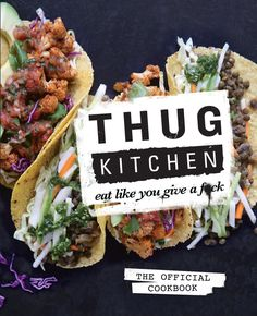 Thug Kitchen: Eat Like You Give a F*ck. Thug Kitchen: The Official Cookbook: Eat Like You Give a F*ck. Thug Kitchen, Kitchen Cook, Kitchen Dining, Kitchen Gifts, Life Kitchen, Kitchen Black, Kitchen Ideas, Kitchen Cabinets, New Recipes