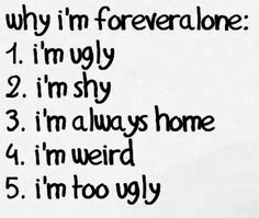 love beauty girl sad lonely quotes pain hurt Scared body live boy help hopeless laugh ugly cry insecure lose weight i'm fat hate myself desire low self esteem self-destruction depressive self-hate goodlooking stupid me i'm ugly i am ugly Ugly Quotes, Sad Quotes, Life Quotes, Inspirational Quotes, Qoutes, Lonely Quotes, Deep Quotes, Random Quotes, Forever Alone Quotes