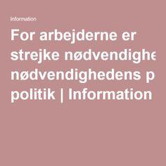 For arbejderne er strejke nødvendighedens politik | Information