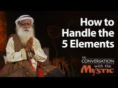 How to Handle the 5 Elements - The Isha Blog