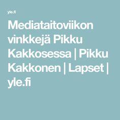 Mediataitoviikon vinkkejä Pikku Kakkosessa | Pikku Kakkonen | Lapset | yle.fi