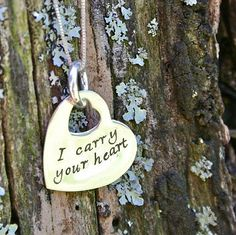 I carry your heart necklace....