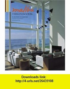 Malibu  A Century of Living by the Sea Julius Shulman, Juergen Nogai , ISBN-10: 0810958856  ,  , ASIN: B000BZEOUG , tutorials , pdf , ebook , torrent , downloads , rapidshare , filesonic , hotfile , megaupload , fileserve