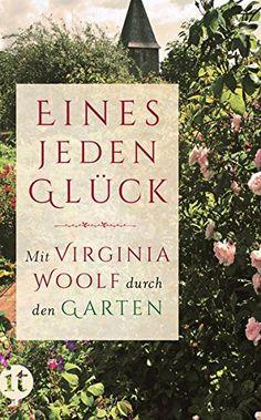 »Eines jeden Glück«: Mit Virginia Woolf durch den Garten ... https://www.amazon.de/dp/3458361359/ref=cm_sw_r_pi_dp_x_16JUxbTSQ1ZBF