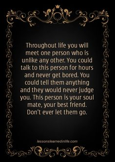 Lessons Learned in Life | Don't ever let them go.