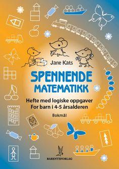 MouseMatics: Learning Math the Fun Way: Volume 4 Math Books, Preschool Books, Math For Kids, Fun Math, Logic Math, Logic Problems, Kindergarten Lessons, Educational Games, Math Resources