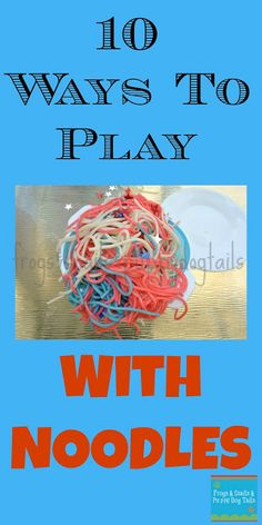 10 Ways to Play with Pasta Noodles Kids Love