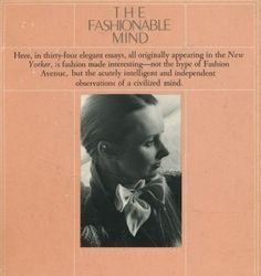 """the fashionable-Mind """"The book is about clothes – the wearing, buying, making, selling, discarding of clothes – and so, of course, it is about us and our society."""" writes Maureen Howard from the NYT about Kennedy Fraser's collection of essays on fashion."""