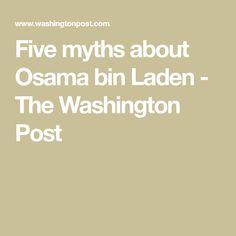 Five myths about Osama bin Laden - The Washington Post Memo Writing, Al Qaeda, Personal History, Navy Seals, The Washington Post, Abc News, Iranian