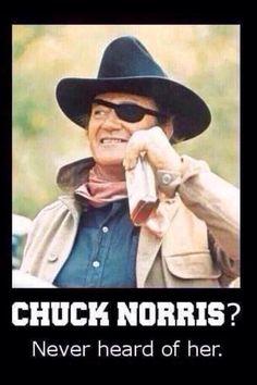 Chuck Norris?  Never heard of her.