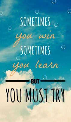QUOTE OF THE DAY: You Must Try
