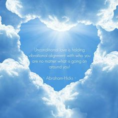 Unconditional love-holding your vibrational alignment