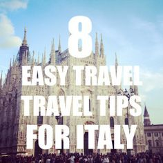 8 Easy Travel Tips for Italy | http://www.eatingitalyfoodtours.com/blog/8-easy-travel-tips-italy/