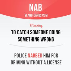 """Nab"" means ""to catch someone doing something wrong"". #English"