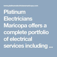 Platinum Electricians Maricopa offers a complete portfolio of electrical services including preventive maintenance, emergency services, technical support and equipment reconditioning.. #MaricopaElectrician #ElectricianMaricopa #ElectricianMaricopaAZ #MaricopaElectricians #ElectricianinMaricopa