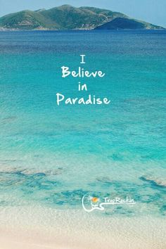 I believe in paradise